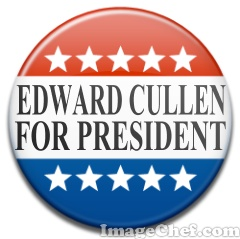 Edward Cullen for President