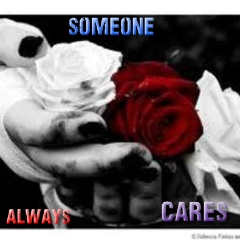 Someone Always Cares!